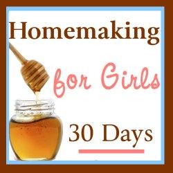 Homemaking For Girls 30 Days Homegrown Mom